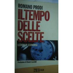Il tempo delle scelte - Romano Prodi