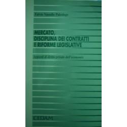 Mercato, disciplina dei contratti e riforme legislative - Fulvio Vassallo Paleologo