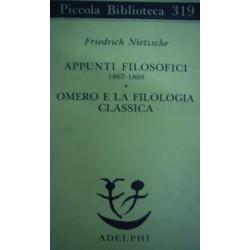 Appunti filosofici 1867-1869. Omero e la filologia classica - Friedrich Nietzsche