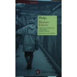 Premiare il lavoro - Edmund S. Phelps