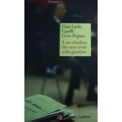A un cittadino che non crede nella giustizia - Gian Carlo Caselli/Livio Pepino