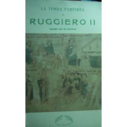 La tomba porfirea di Ruggiero II, Primo re di Sicilia - Mons. Dott. Enrico Perricone