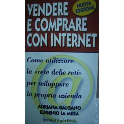 Vendere e comprare con Internet. - Adriana Galgano, Eugenio La Mesa