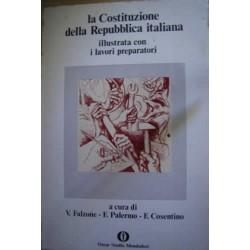 La Costituzione italiana illustrata con i lavori preparatori - Falzone, Palermo, Cosentino