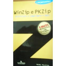 WinZip e PKZip. Archiviare e comprimere i dati - Michel Pelletier