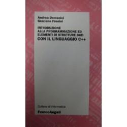 Introduzione alla programmazione ed elementi di strutture dati con il linguaggio C++ - Andrea Domenici/Graziano Frosini