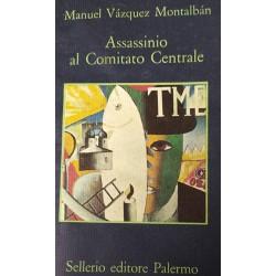 Assassinio al Comitato Centrale - Manuel Vazquez Montalban