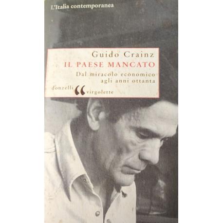 Il Paese mancato - Dal miracolo economico agli anni ottanta - Guido Crainz