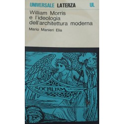 William Morris e l'ideologia dell'architettura moderna - Mario Manieri Elia