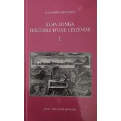 Alba Longa histoire d'une légende vol. 1 - Alexandre Grandazzi