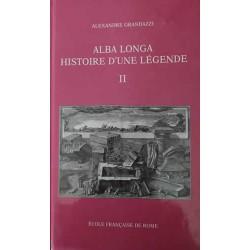 Alba Longa histoire d'une légende vol. 2 - Alexandre Grandazzi