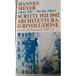 Architettura o rivoluzione - Scritti 1921 - 1942 - Hannes Meyer