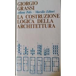 La costruzione logica della architettura - Giorgio  Grassi