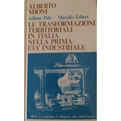 Le trasformazioni territoriali in Italia nella prima età industriale - Alberto Mioni