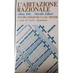 L'abitazione razionale - Atti dei Congressi C.I.A.M. 1929-1930 - a cura di Carlo Aymonino