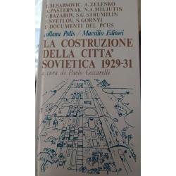 La costruzione della città sovietica 1929-31 - a cura di Paolo Ceccarelli