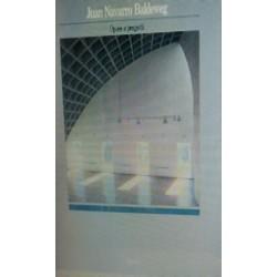 Juan Navarro Baldeweg. Opere e progetti - Baldeweg J. Navarro, Angel G. García, Juan J. Lahuerta