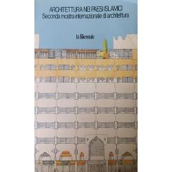 Architettura nei paesi islamici. Seconda mostra internazionale di architettura - AA.VV.