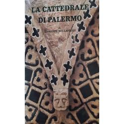 La Cattedrale di Palermo - Giuseppe Bellafiore