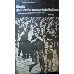 Storia del Partito comunista italiano V°: La Resistenza. Togliatti e il partito nuovo - P. Spriano