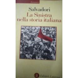 La sinistra nella storia italiana - Massimo L. Salvadori
