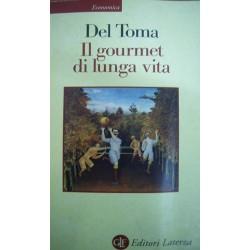 Il gourmet di lunga vita - Eugenio Del Toma
