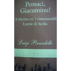 Pensaci, Giacominu!, A birritta cu i ciancianeddi, Lumie di Sicilia - Luigi Pirandello
