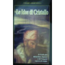 Le idee di cristallo. Il giallo del miracoloso dipinto e del Vangelo segreto di Giuda - Cesare Ammendola