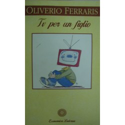 TV per un figlio - Anna Oliverio Ferraris