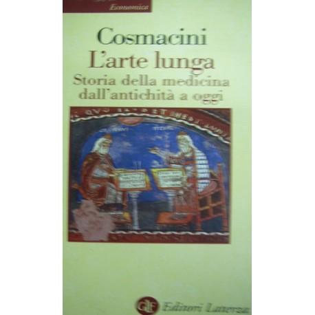 L' arte lunga. Storia della medicina dall'antichità a oggi- Giorgio Cosmacini