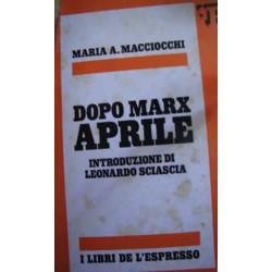 Dopo Marx APRILE - Introduzione di L. Sciascia - M. A. Macciocchi