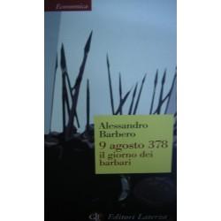 9 agosto 378. Il giorno dei barbari - Alessandro Barbero