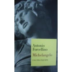Michelangelo. Una vita inquieta- Antonio Forcellino
