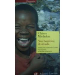 Noi bambini di strada. Storie del Mthunzi Centre- Chiara Michelon