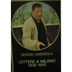 Lettere a Milano 1939/1945 - G. Amendola
