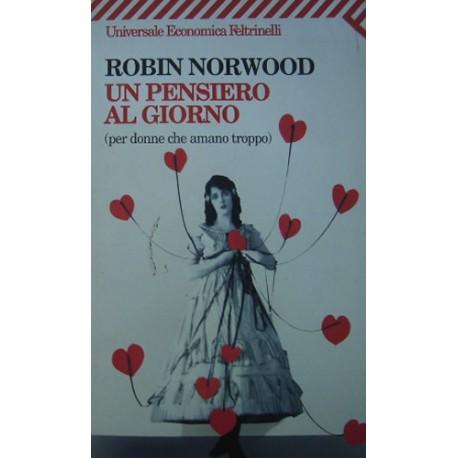 Un pensiero al giorno (per donne che amano troppo) - Robin Norwood