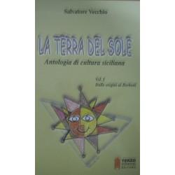 La terra del sole. Antologia di cultura siciliana vol.1 - Salvatore Vecchio