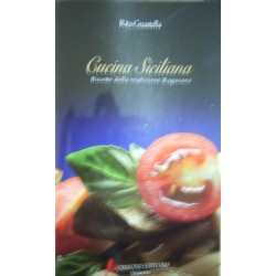 Cucina siciliana – Ricette della tradizione ragusana - Rita Guastella
