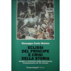 Eclissi del Principe e crisi della Storia - Apogeo e tramonto della democrazia rivoluzionaria nel XX secolo - G. C. Marino