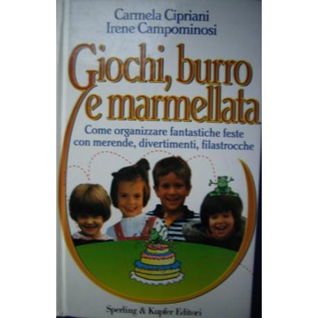 Giochi, burro e marmellata - C. Cipriani/I. Campominosi