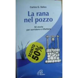 La rana nel pozzo. 50 storie per sorridere e riflettere - Carlos G. Vallés