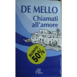 Chiamati all'amore. Riflessioni - Anthony De Mello