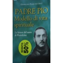 Modello di vita spirituale. Le lettere del santo di Pietrelcina - Pio da Pietrelcina (san)
