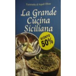 La grande cucina siciliana - Fiammetta Di Napoli Oliver