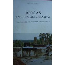 Biogas. Energia alternativa cosa è e come si può produrre a piccola scala - Vittorio G. Bonaffini