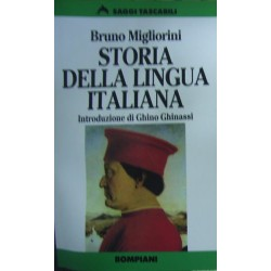 Storia della lingua italiana - Bruno Migliorini