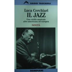 Il jazz. Una civiltà musicale afro-americana ed europea - Luca Cerchiari