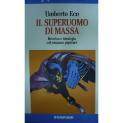 Il superuomo di massa. Retorica e ideologia nel romanzo popolare - Umberto Eco