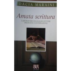 Amata scrittura. Laboratorio di analisi, letture, proposte, conversazioni - Dacia Maraini